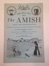 image of Little Known Facts About The AMISH AND THE MENNONITES A Study of the Social Customs and Habits of Pennsylvania's