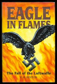 EAGLES IN FLAMES:  THE FALL OF THE LUFTWAFFE.