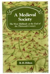 A Medieval Society : The West Midlands at the End of the Thirteenth Century