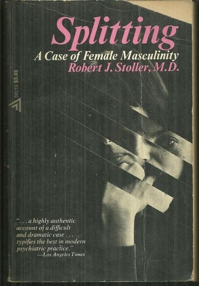 SPLITTING A Case of Female Masculinity, Stoller, Robert