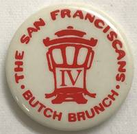 The San Franciscans / Butch Brunch / IV [pinback button]