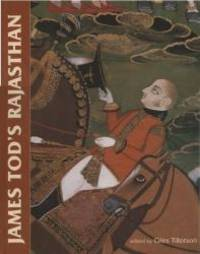 James Tod's Rajasthan by Giles Tillotson - Hardcover - 2008-01-13 - from Books Express and Biblio.co.uk