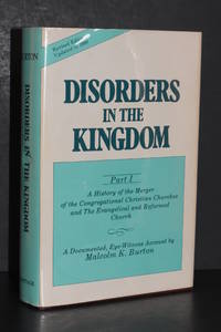 image of Disorders in the Kingdom; Part I; A History of the Merger of the Congregational Christian Churches and The Evangelical and Reformed Church