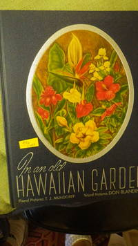 In an Old Hawaiian Garden an Album of Hawaiis Flowers ( Red Hibiscus, Bird of Paradise, Torch Red Ginger ETC )