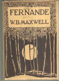 FERNANDE by  W. B Maxwell - Hardcover - Reprint - 1925 - from Gibson's Books and Biblio.com