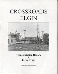 Crossroads Elgin Transportation History of Elgin, Texas, Told on 14 Panels  in the Elgin Depot Museum