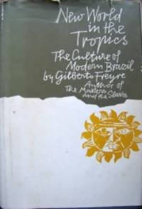 image of New World in the Tropics: The Culture of Modern Brazil