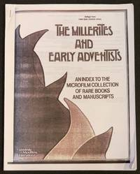 The MILLERITES And EARLY ADVENTISTS. An Index to the Microfilm Collection of Rare Books and Manuscripts