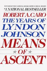 image of Means of Ascent : The Years of Lyndon Johnson II