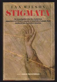 Stigmata : An Investigation into the Mysterious Appearance of Christ's Wounds in Hundreds of...