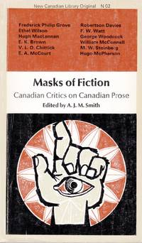 Masks of Fiction: Canadian Critics on Canadian Prose