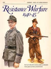 Men-At-Arms No.169: Resistance Warfare 1940-45 by  Carlos Caballero Jurado - Paperback - First Edition - 1985 - from Train World Pty Ltd (SKU: 020664)