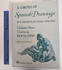 A Corpus of Spanish Drawings, Volume Four, Valencia 1600 to 1700
