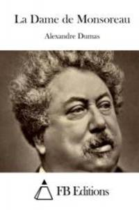 La Dame de Monsoreau (French Edition) by Alexandre Dumas - Paperback - 2015-06-10 - from Books Express and Biblio.com