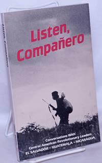 image of Listen, Companero; Conversations With Central American Revolutionary Leaders. El Salvador . Guatemala . Nicaragua