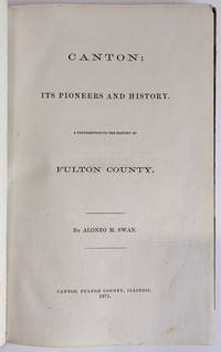 Canton: Its Pioneers and History. A Contribution to the History of Fulton County