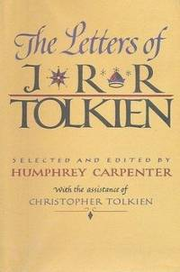 The Letters of J. R. R. Tolkien by J. R. R. Tolkien - Hardcover - 1981 - from ThriftBooks and Biblio.com