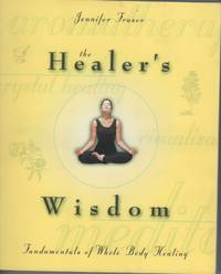 image of The Healer's Wisdom  Fundamentals of Whole Body Healing