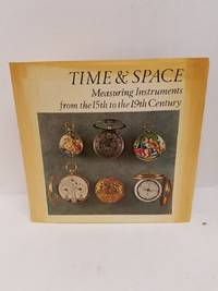 Time and Space: Measuring Instruments from the 15th to the 19th Century