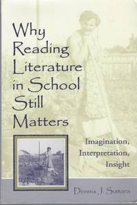 Why Reading Literature in School Still Matters  Imagination,  Interpretation, Insight