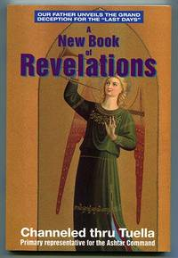 "A New Book of Revelations: Our Father Unveils the Grand Deception for the ""Last Days"