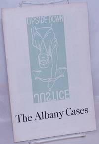 image of Upside-down justice: the Albany cases