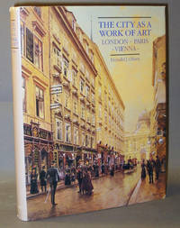 The City as a Work of Art: London, Paris, Vienna by  Donald J Olsen - Hardcover - 1986 - from Exquisite Corpse, Booksellers and Biblio.com