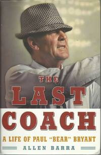 """image of The Last Coach: A Life of Paul """"""""Bear"""""""" Bryant"""