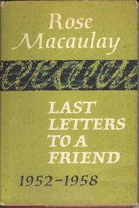 Last letters to a Friend 1952 - 1958