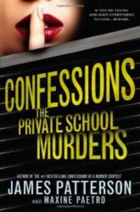 Confessions: The Private School Murders by James Patterson - Hardcover - 2013-03-04 - from Books Express and Biblio.com