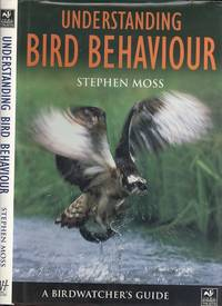 Understanding Bird Behaviour: A Birdwatcher's Guide (Bridwatchers Guide)