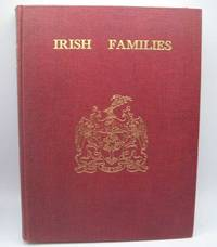 image of Irish Families: Their Names, Arms and Origins