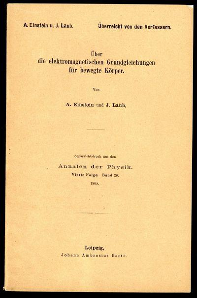 1908. Einstein, Albert (1879-1955) and Jakob Johann Laub (1884-1962). Über die elektromagnetischen ...