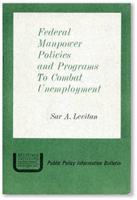 Federal Manpower Policies and Programs to Combat Unemployment
