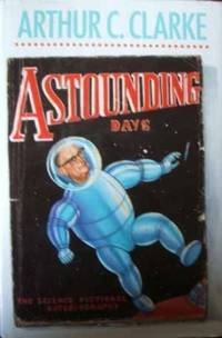 Astounding Days by  Arthur C Clarke - Hardcover - from World of Books Ltd (SKU: GOR004425163)