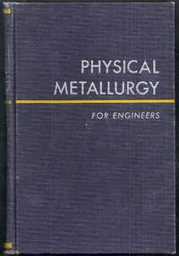 Physical Metallurgy for Engineers.  Second Edition