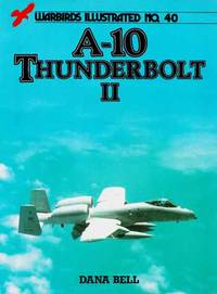 A-10 Thunderbolt II [Warbirds Illustrated No 40]