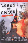 Lords Of Chaos - 2nd Edition: The Bloody Rise of the Satanic Metal Underground