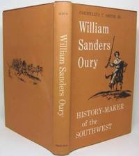 image of WILLIAM SANDERS OURY: HISTORY-MAKER OF THE SOUTHWEST