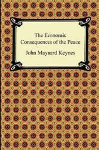 image of The Economic Consequences of the Peace (A Digireads.Com Classic)