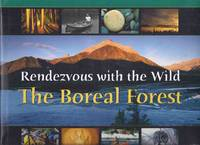 Rendezvous with the Wild:  The Boreal Forest / Boston Mills Press