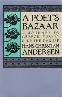 A Poet's Bazaar: A Journey to Greece, Turkey and Up the Danube