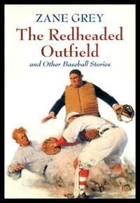 image of THE REDHEADED OUTFIELD -and Other Baseball Stories