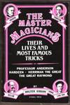 The Master Magicians Their Lives and Most Famous Tricks