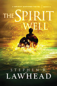 The Spirit Well by Stephen Lawhead - Paperback - from The Saint Bookstore (SKU: A9781595549372)