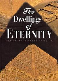 The Dwellings of Eternity by Alberto Siliotti - First English Language Edition - 2002 - from Uncommon Works, IOBA and Biblio.com