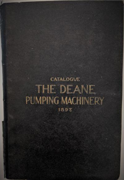 Holyoke, Mass, U. S. A.: Dean Steam Pump Company, 1897. 8vo. 205 x 135 mm., . 132 pp. Illustrated th...