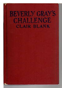 BEVERLY GRAY'S CHALLENGE: The Beverly Gray College Mystery Series #15.