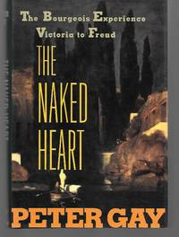 image of The Naked Heart ( The Bourgeois Experience Victoria To Freud )