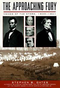 The Approaching Fury : Voices of the Storm, 1820-1861